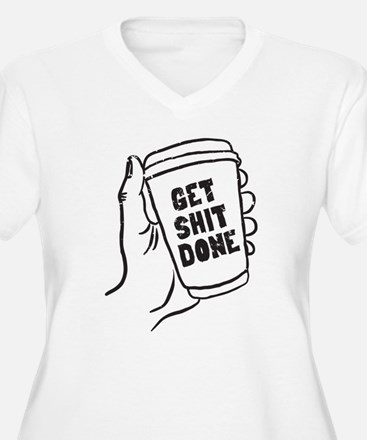 Coffee Get Shit Done Plus Size T-Shirt