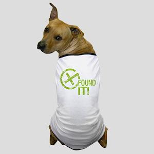 Geocaching FOUND IT! green Grunge Dog T-Shirt