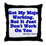 Got My Mojo Working Throw Pillow