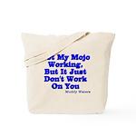Got My Mojo Working Tote Bag