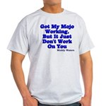 Got My Mojo Working Light T-Shirt