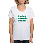 Having Two Moms ROCKS! Women's V-Neck T-Shirt