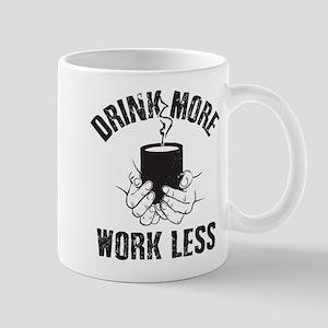 Work Less 11 oz Ceramic Mug