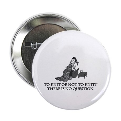 """To Knit or Not to Knit 2.25"""" Button (10 pack)"""