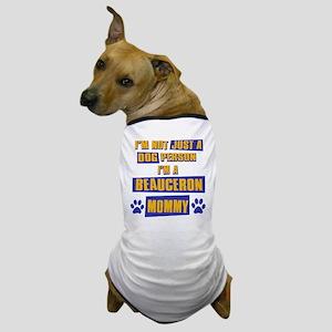 Beauceron Mommy Dog T-Shirt