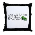 Ask Me Dollar Collapse 1 Throw Pillow