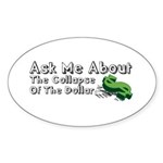 Ask Me Dollar Collapse 1 Sticker (Oval 10 pk)