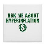 Ask Me Hyperinflation Tile Coaster