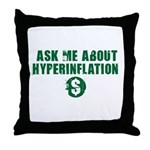Ask Me Hyperinflation Throw Pillow