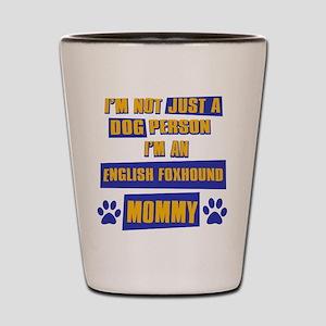 English Foxhound Mommy Shot Glass