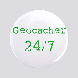 "Geocacher 24/7 3.5"" Button"