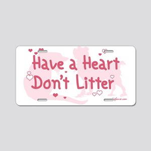 Have a Heart Don't Litter Aluminum License Plate