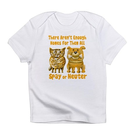 Aren't Enough Homes - Spay or Infant T-Shirt