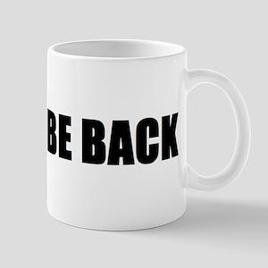 I'll be back Mug