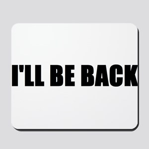 I'll be back Mousepad