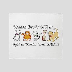 Don't Litter - Spay or Neuter Throw Blanket