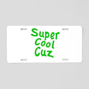 Super Cool Cuz Aluminum License Plate