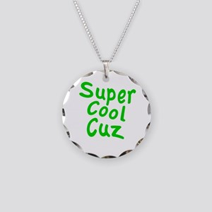 Super Cool Cuz Necklace Circle Charm