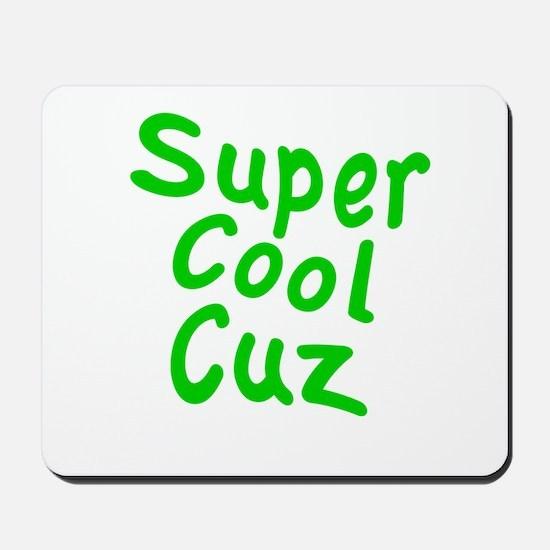 Super Cool Cuz Mousepad