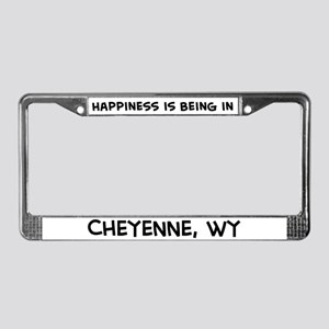 Happiness is Cheyenne License Plate Frame