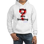 What Are You Brewing? Hooded Sweatshirt