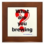 What Are You Brewing? Framed Tile