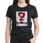 What Are You Brewing? Women's Dark T-Shirt