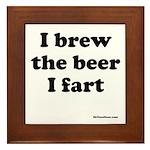 I brew the beer I fart Framed Tile