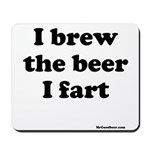 I brew the beer I fart Mousepad
