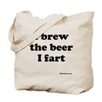 I brew the beer I fart Tote Bag