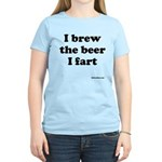 I brew the beer I fart Women's Light T-Shirt