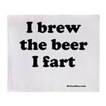 I brew the beer I fart Throw Blanket