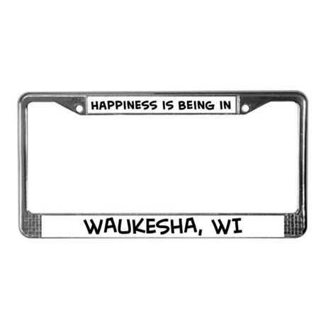 Happiness is Waukesha License Plate Frame