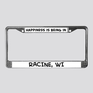 Happiness is Racine License Plate Frame