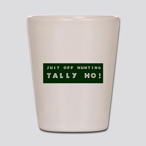 Tally Ho! Get the Shot Glass