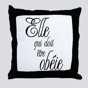 She who must be obeyed (Frenc Throw Pillow
