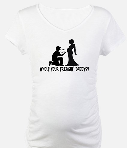 Who's Your Freakin Daddy Shirt