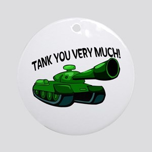 Tank You Very Much Ornament (Round)