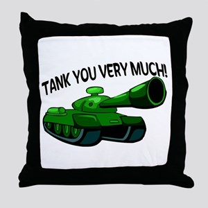 Tank You Very Much Throw Pillow