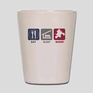 Eat Sleep Quads Shot Glass