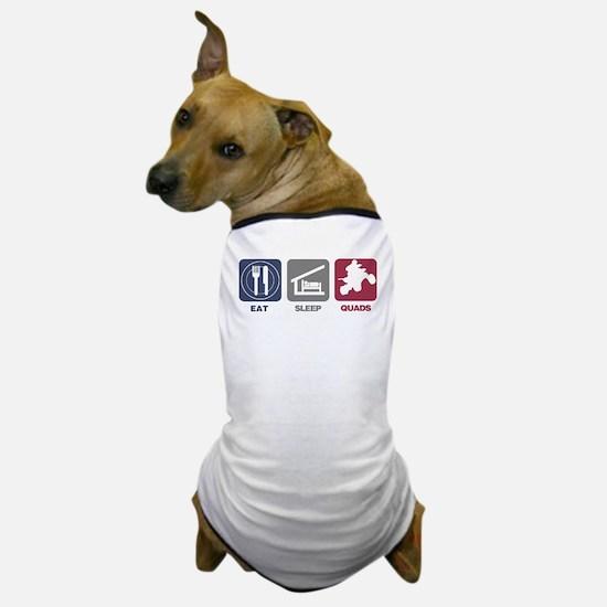 Eat Sleep Quads Dog T-Shirt