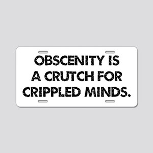 Obscenity is a crutch Aluminum License Plate