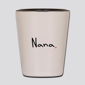 Just Nana Shot Glass