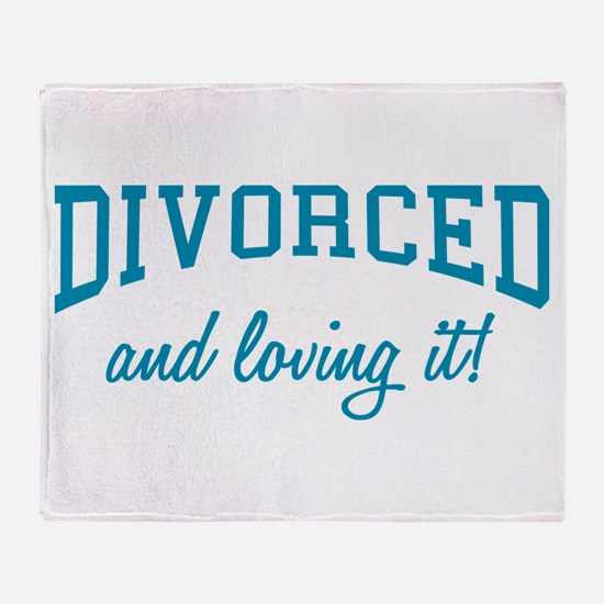 Divorced And Loving It Throw Blanket