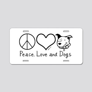 Peace Love and Dogs! Aluminum License Plate
