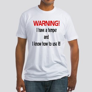 Temper Warning Fitted T-Shirt