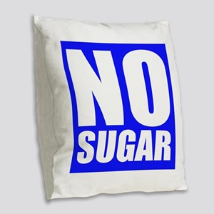 No Sugar Burlap Throw Pillow