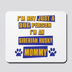 Siberian husky Mommy Mousepad