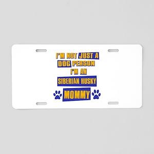 Siberian husky Mommy Aluminum License Plate
