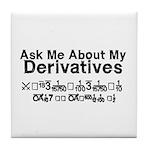 My Derivatives - Ask Me Tile Coaster